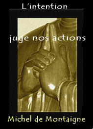 Illustration: L'intention juge nos actions - Montaigne
