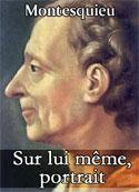 Montesquieu: Sur lui même, portrait