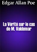 edgar allan poe: La Vérité sur le cas de M. Valdemar