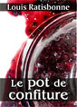 Louis Ratisbonne: Le pot de confiture