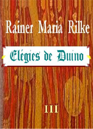 Rainer Maria Rilke - élégies de Duino-part3