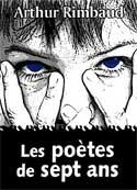 arthur rimbaud: Les poètes de sept ans