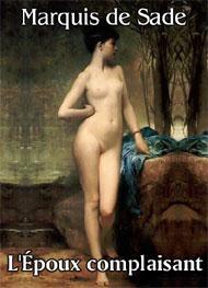 Marquis de Sade - L'époux complaisant