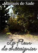 Marquis de Sade: La Fleur de châtaignier