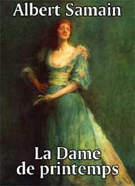 Illustration: La Dame de printemps - Albert Samain