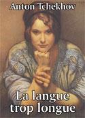 anton-tchekhov-la-langue-trop-longue