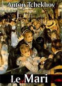Anton Tchekhov: Le mari
