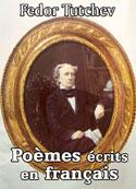 Fedor Tutchev: Poèmes écrits en français