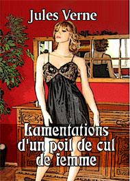 Jules Verne - Lamentations d'un poil de cul de femme