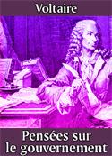Voltaire: Pensées sur le gouvernement