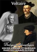Voltaire: Dialogues philosophiques-Lucien Erasme et Rabelais