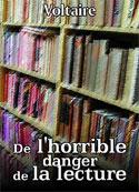 Voltaire: De l'horrible danger de la lecture