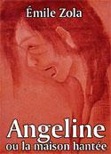 emile zola: Angeline ou la maison hantée