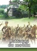 emile zola: L'Attaque du Moulin